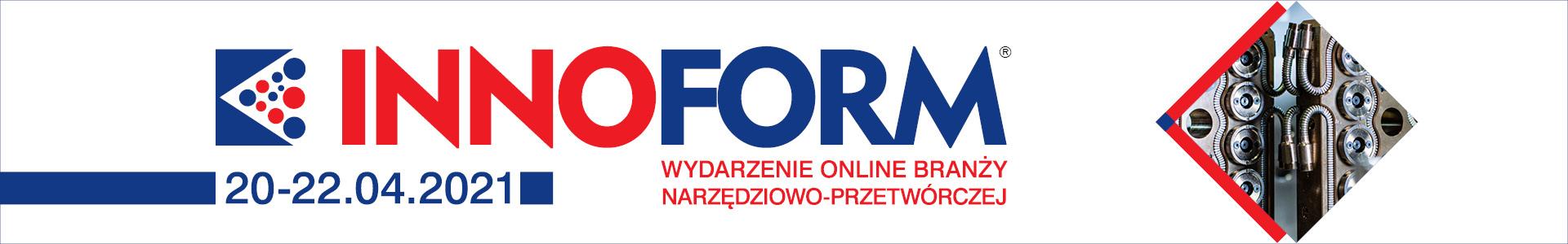 Innoform- wydarzenienie online branży narzędziowo-przetwórczej 20-22.04.2021